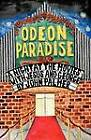 Odeon Paradise: A Night at the Movies with Jesus and George by John Palmer (Paperback / softback, 2012)