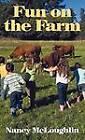 Fun on the Farm by Nancy McLoughlin (Hardback, 2011)