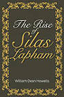 The Rise of Silas Lapham by William Dean Howells (Paperback, 2011)