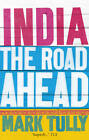 India: the Road Ahead by Mark Tully (Paperback, 2012)