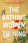 The Bathing Women by Tie Ning (Hardback, 2013)