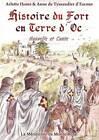 Histoire Du Fort En Terre D'Oc by Anne De Tyssandier D'Escous, Arlette Homs (Paperback / softback, 2012)