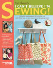I Can't Believe I'm Sewing by Pat Sloan (Paperback, 2008)