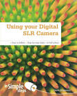 Using Your Digital SLR Camera in Simple Steps by Louis Benjamin (Paperback, 2011)