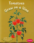 Tomatoes Grow on a Vine by Mari Schuh (Paperback, 2011)