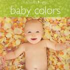 Baby Colors by Rachael Hale (Board book, 2009)