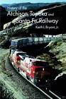 History of the Atchison, Topeka, and Santa Fe Railway by Keith L. Bryant (Paperback, 1982)