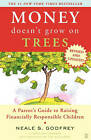 Money Doesn't Grow on Trees: A Parent's Guide to Raising Financially Responsible Children by Neale S. Godfrey, Carolina Edwards (Paperback, 2006)