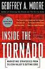 Inside the Tornado: Marketing Strategies from Silicon Valley's Cutting Edge by Geoffrey A. Moore (Paperback, 1997)