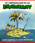 The Cartoon Guide to the Environment by Alice B. Outwater, Larry Gonick (Paperback, 1996)