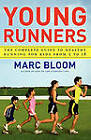 Young Runners: The Complete Guide to Healthy Running for Kids from 5 to 18 by Marc Bloom (Paperback, 2009)