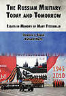 The Russian Military Today and Tomorrow: Essays in Memory of Mary Fitzgerald by Strategic Studies Institute (Paperback, 2010)