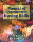 Manual of Psychiatric Nursing Skills by Kim A. Jakopac, Sudha C. Patel (Paperback, 2011)