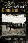 Ghosts of the Connecticut River by Loretta Vandivier Rea (Paperback, 2011)
