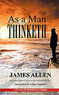 As a Man Thinketh: A Guide to Unlocking the Power of Your Mind by Associate Professor of Philosophy James Allen (Paperback / softback, 2011)