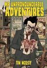 Mr Unpronounceable Adventures by Tim Molloy (Paperback, 2013)