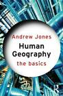 Human Geography: The Basics by Andrew Jones (Paperback, 2011)