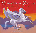 Mythological Creatures: A Classical Bestiary by Lynn Curlee (Other book format, 2008)
