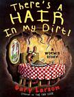 There's a Hair in My Dirt!: A Worm's Story by Gary Larson (Hardback, 1998)