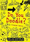Do You Doodle? by Nikalas Catlow (Paperback, 2007)
