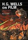 H.G. Wells on Film: The Utopian Nightmare by Don G. Smith (Paperback, 2010)