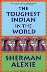 The Toughest Indian in the World by Sherman Alexie (Paperback / softback, 2001)