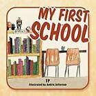 My First School by Tp (Paperback / softback, 2011)