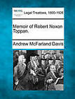 Memoir of Robert Noxon Toppan. by Andrew McFarland Davis (Paperback / softback, 2010)