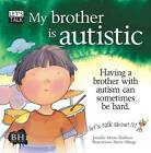 My Brother Is Autistic by Jennifer Moore-Mallinos (Paperback, 2013)