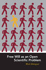 Free Will as an Open Scientific Problem by Mark Balaguer (Paperback, 2012)