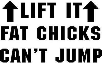 BLACK Vinyl Decal - Lift it fat chicks cant jump truck fun sticker country