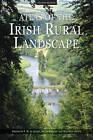 Atlas of the Irish Rural Landscape by University of Toronto Press (Hardback, 2011)