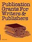 Publication Grants for Writers & Publishers: How to Find Them, Win Them and Manage Them! by Beth Luey, Beth Lvey, Karin R. Park (Paperback, 1991)