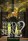 Who Do You Serve?: There is No Gray Area by Charlotte A Roper (Hardback, 2011)