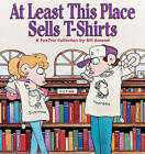 At Least This Place Sells t-Shirts: A Fox Trot Collection by Bill Amend (Paperback)