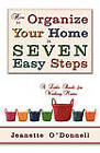 How to Organize Your Home in Seven Easy Steps: A Little Book for Working Mums by Jeanette O'Donnell (Paperback / softback, 2011)