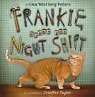 Frankie Works the Night Shift by Lisa Westberg Peters (Hardback, 2010)