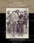 A Lame Dog's Diary by S Macnaughtan (Paperback / softback, 2010)