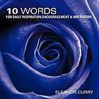 10 Words for Daily Inspiration, Encouragement & Motivation by Eleanor Curry (Paperback, 2011)