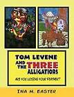 Tom Levene and the Three Alligatiors: Are You Losing Your Feather? by INA M. EASTER (Paperback, 2011)