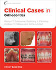 Clinical Cases in Orthodontics by Sofia Ahmad, Andrew T. DiBiase, Padhraig S. Fleming, Martyn T. Cobourne (Paperback, 2012)