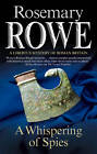 A Whispering of Spies by Rosemary Rowe (Hardback, 2012)