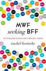 Mwf Seeking Bff: My Yearlong Search for a New Best Friend by Rachel Bertsche (Paperback, 2012)