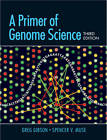 A Primer of Genome Science by Spencer Muse, Greg Gibson (Paperback, 2009)