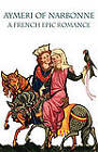 Aymeri of Narbonne: A French Epic Romance by Italica Press (Paperback / softback, 2009)