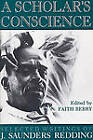 A Scholar's Conscience: Selected Writings of J. Saunders Redding, 1942-1977 by J. Saunders Redding, Faith Berry (Paperback, 1992)