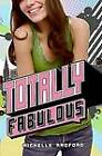 Totally Fabulous by Michelle Radford (Paperback, 2009)