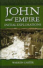 John and Empire: Initial Explorations by Warren Carter (Hardback, 2008)