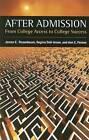 After Admission: From College Access to College Success by Ann E. Person, Regina Deil-Amen, James E. Rosenbaum (Paperback, 2009)