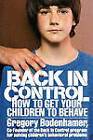 Back in Control: How to Get Your Children to Behave by Gregory Bodenhamer (Paperback, 1994)